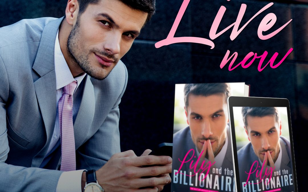 Lily and the Billionaire is LIVE + GIVEAWAY!